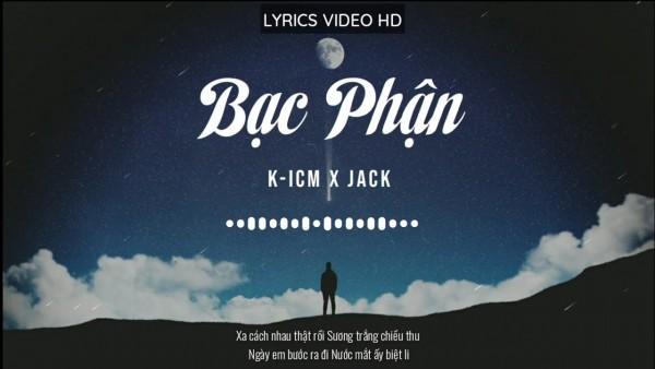 Lời bài hát Bạc Phận - Jack - Lyrics [Kèm Hợp âm]