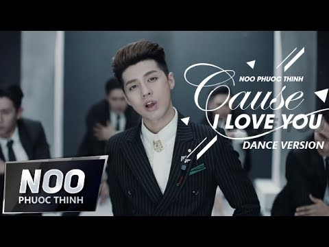 Lời bài hát Cause I Love You [Noo Phước Thịnh] [Lyrics Kèm Hợp Âm]