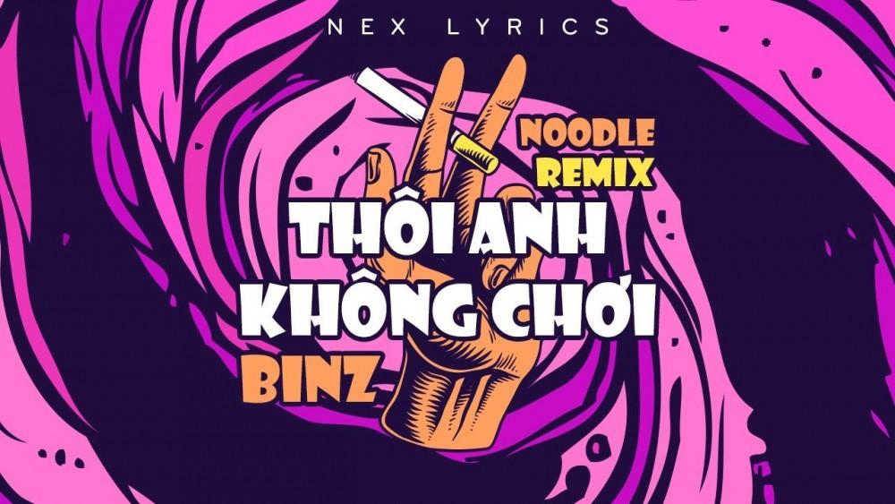 Lời bài hát Thôi Anh Không Chơi - BinZ - Lyrics [Kèm Hợp âm]
