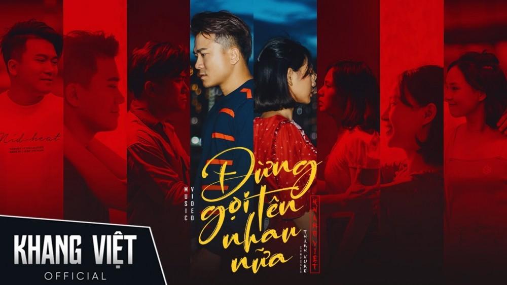 Lời bài hát Đừng Gọi Tên Nhau Nữa [Khang Việt] [Lyrics Kèm Hợp Âm]