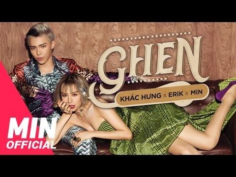 Lời bài hát Ghen [Erik x MIN x Khắc Hưng] [Lyrics Kèm Hợp Âm]