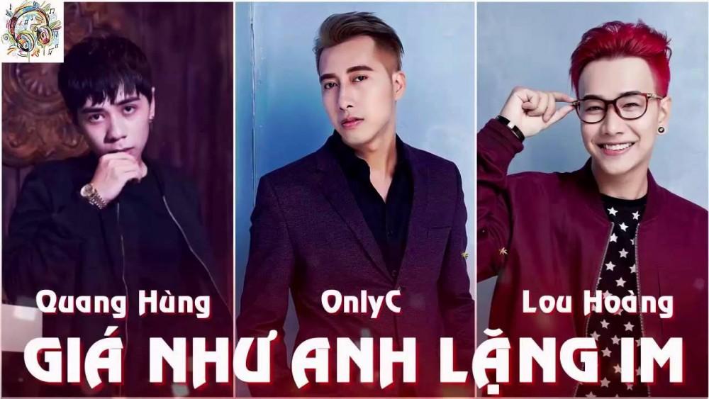 Lời bài hát Giá Như Anh Lặng Im [OnlyC x Lou Hoàng x Quang Hùng] [Lyrics Kèm Hợp Âm]