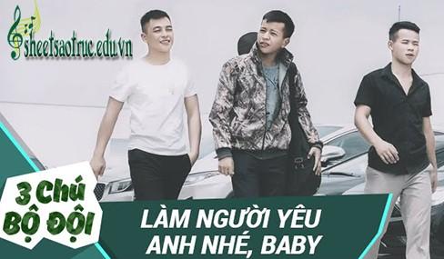 Lời bài hát Làm Người Yêu Anh Nhé Baby [Ba Chú Bộ Đội] [Lyrics Kèm Hợp Âm]
