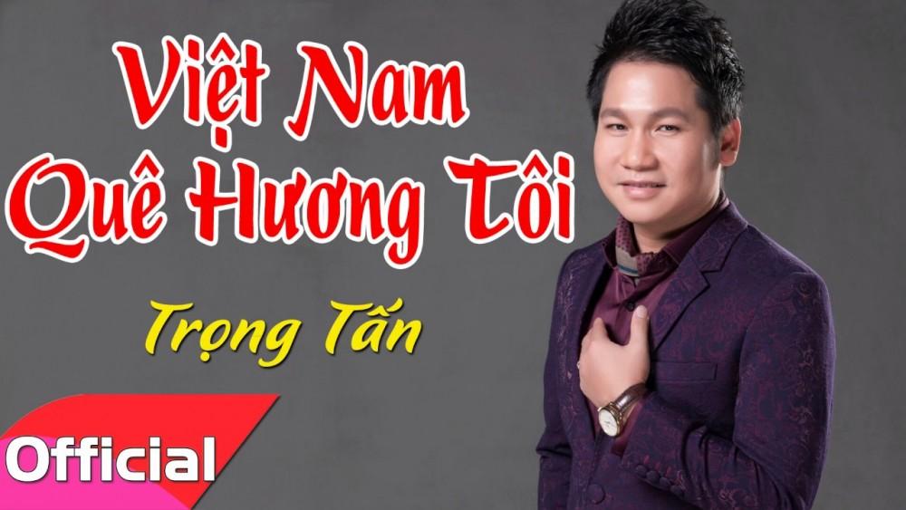 Lời bài hát Việt Nam Quê Hương Tôi [Trọng Tấn] [Lyrics Kèm Hợp Âm]