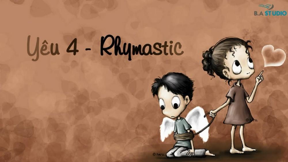 Lời bài hát Yêu 4 [Rhymastic] [Lyrics Kèm Hợp Âm]