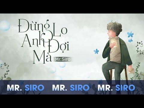 Lời bài hát Đừng Lo Anh Đợi Mà [Mr. Siro] [Lyrics Kèm Hợp Âm]