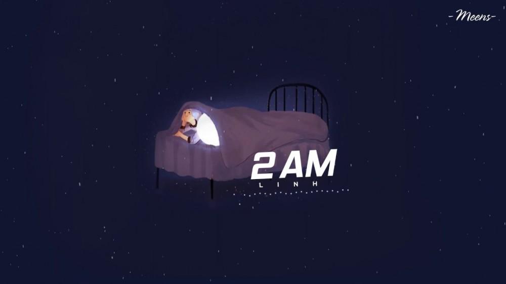 Lời bài hát 2 AM [Linh] [Lyrics Kèm Hợp Âm]