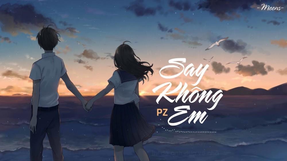 Lời bài hát Say Không Em [PZ] [Lyrics Kèm Hợp Âm]