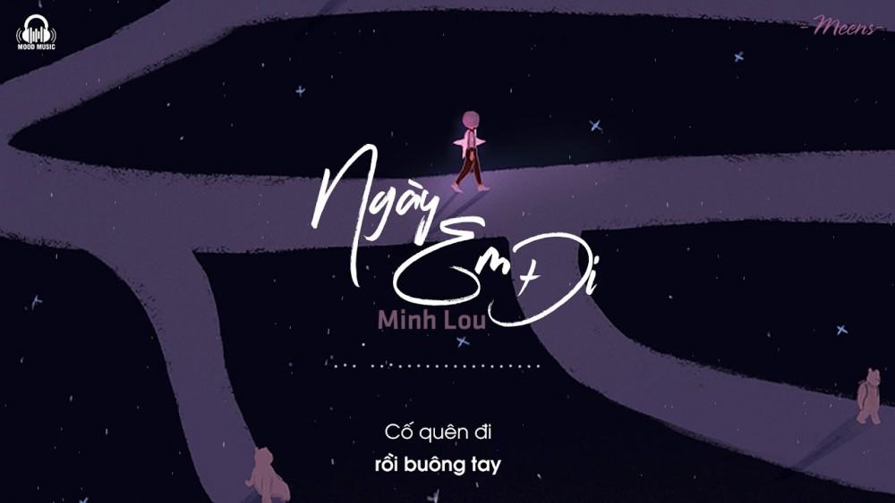 Lời Bài Hát Ngày Em Đi [minh Lou] [lyrics Kèm Hợp Âm]