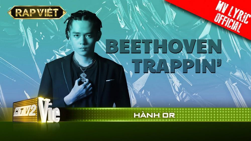 Lời bài hát Beethoven Trappin [Hành Or] [Lyrics Kèm Hợp Âm]