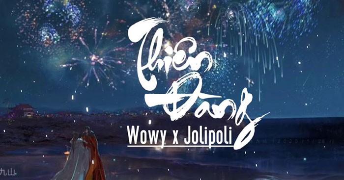 Lời bài hát Thiên Đàng - Wowy x JoliPoli [Kèm Hợp Âm]