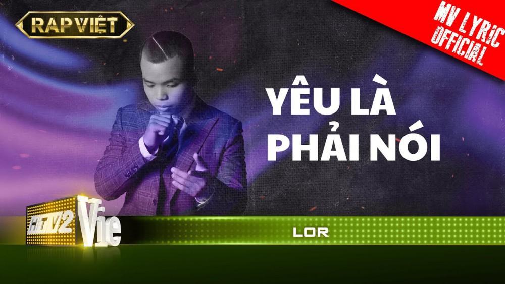 Lời Bài Hát Yêu Là Phải Nói (rap Việt) – Lor [kèm Hợp Âm]