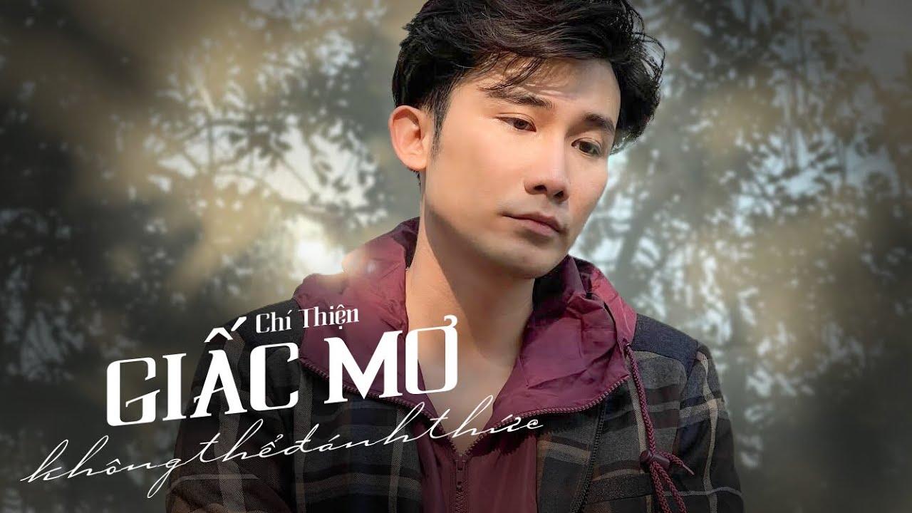 GIẤC MƠ KHÔNG THỂ ĐÁNH THỨC - CHÍ THIỆN   MV Official - YouTube