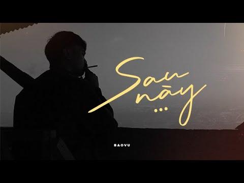 Sau Này... - Bảo Vũ / Official MV - YouTube