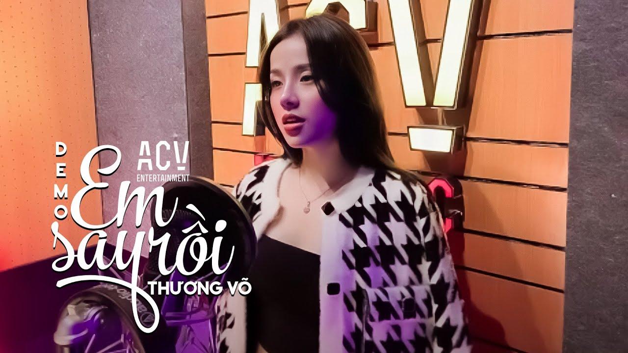 Em Say Rồi (Demo) - Thương Võ - YouTube