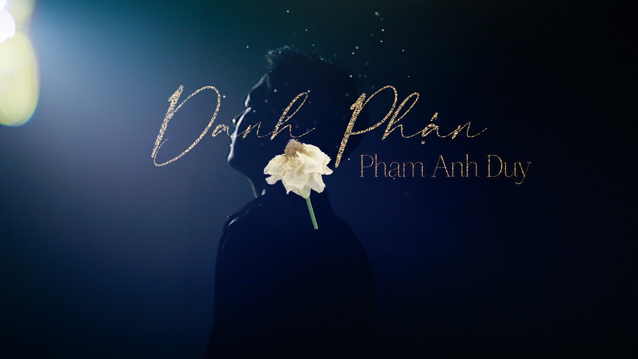 DANH PHẬN - PHẠM ANH DUY   OFFICIAL MUSIC VIDEO - YouTube