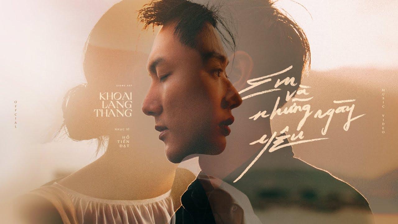 EM VÀ NHỮNG NGÀY YÊU | Khoai Lang Thang | Official MV - YouTube
