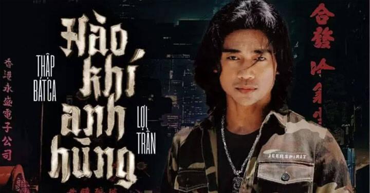 """Lợi Trần (Thập Bát Ca): """"Lời ca khúc Hào Khí Anh Hùng chính là kể riêng về cuộc đời của tôi"""""""