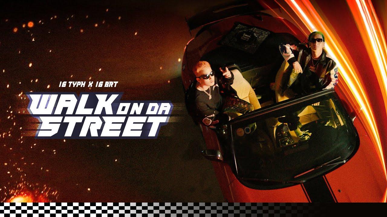 16 Typh x 16 BrT - WALK ON DA STREET (Official Music Video) - YouTube