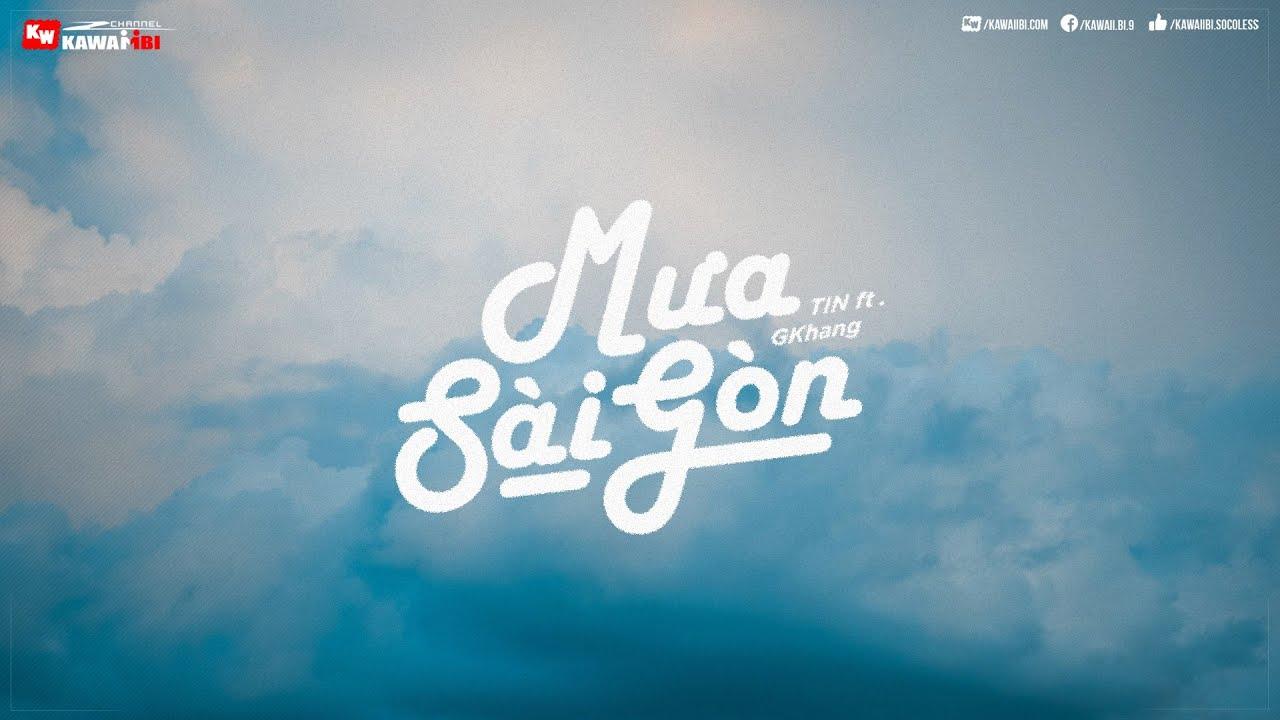 Mưa Sài Gòn - TIN ft. GKhang [ Official Lyric Video ] - YouTube