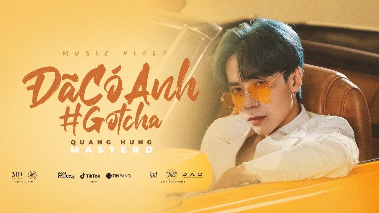 Quang Hùng MasterD - Đã Có Anh (Gotcha) / OFFICIAL MUSIC VIDEO - YouTube