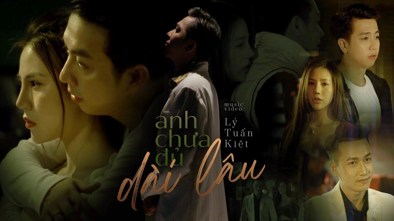 Anh Chưa Đủ Dài Lâu - Lý Tuấn Kiệt HKT (MV OFFICIAL) | Yêu nhau đậm sâu chưa chắc dài lâu - YouTube