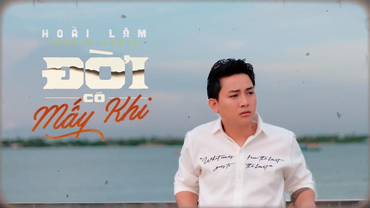 ĐỜI CÓ MẤY KHI - HOÀI LÂM (Teaser Audio) - YouTube