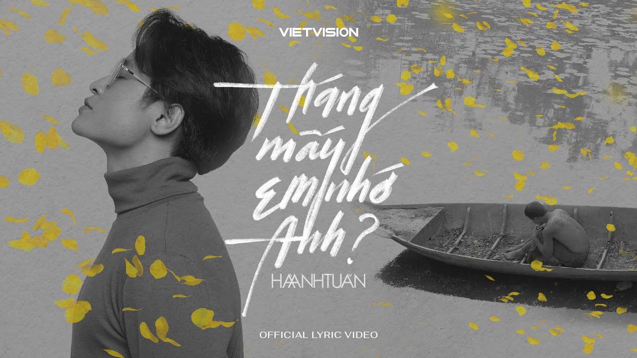 Official Lyric Video] Tháng Mấy Em Nhớ Anh? || Hà Anh Tuấn - YouTube