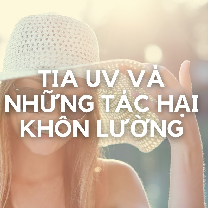 Những nguy hại do UV gây ra
