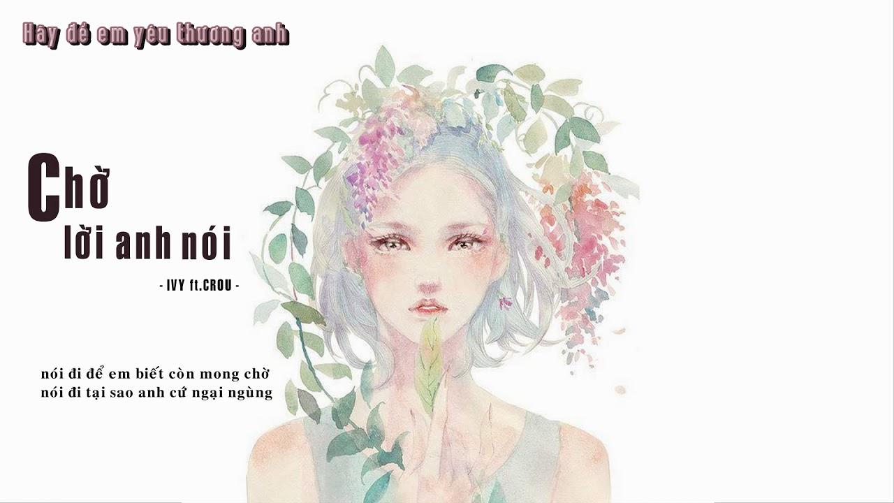CHỜ LỜI ANH NÓI - IVY ft.CROU [♥️ Video Lyrics ♥️] - YouTube