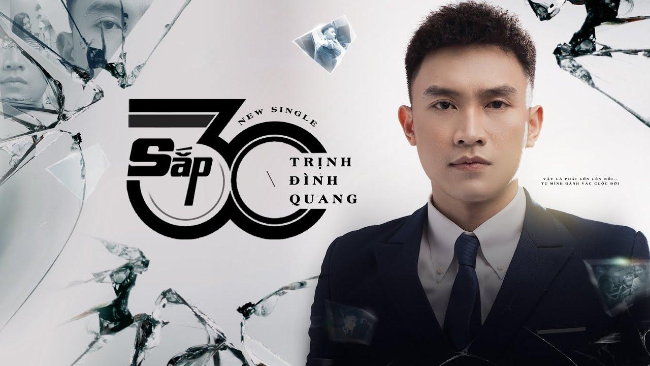 SẮP 30 - TRỊNH ĐÌNH QUANG [MV 4K OFFICIAL] - YouTube