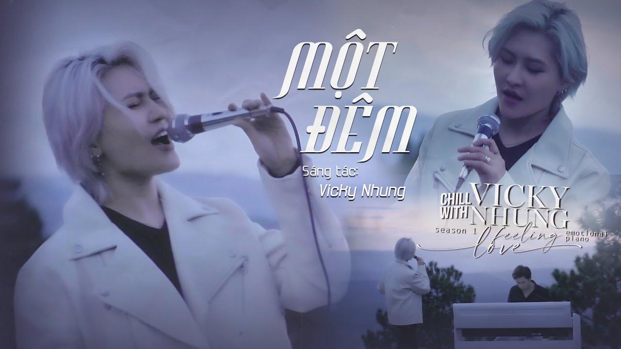 MỘT ĐÊM (PIANO VER.) - VICKY NHUNG x LONG REX | CHILL WITH VICKY NHUNG (S1) | SÁNG TÁC VICKY NHUNG - YouTube