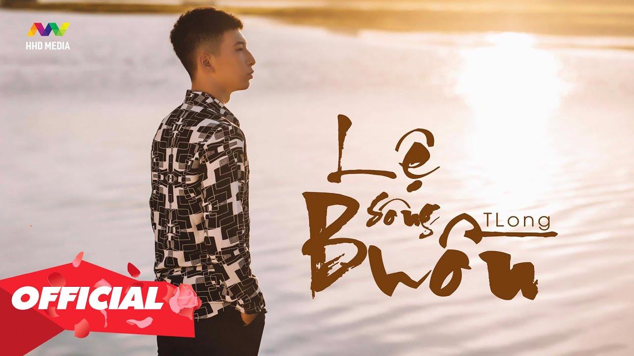 LỆ SÔNG BUỒN - TLONG | OFFICIAL MUSIC VIDEO - YouTube
