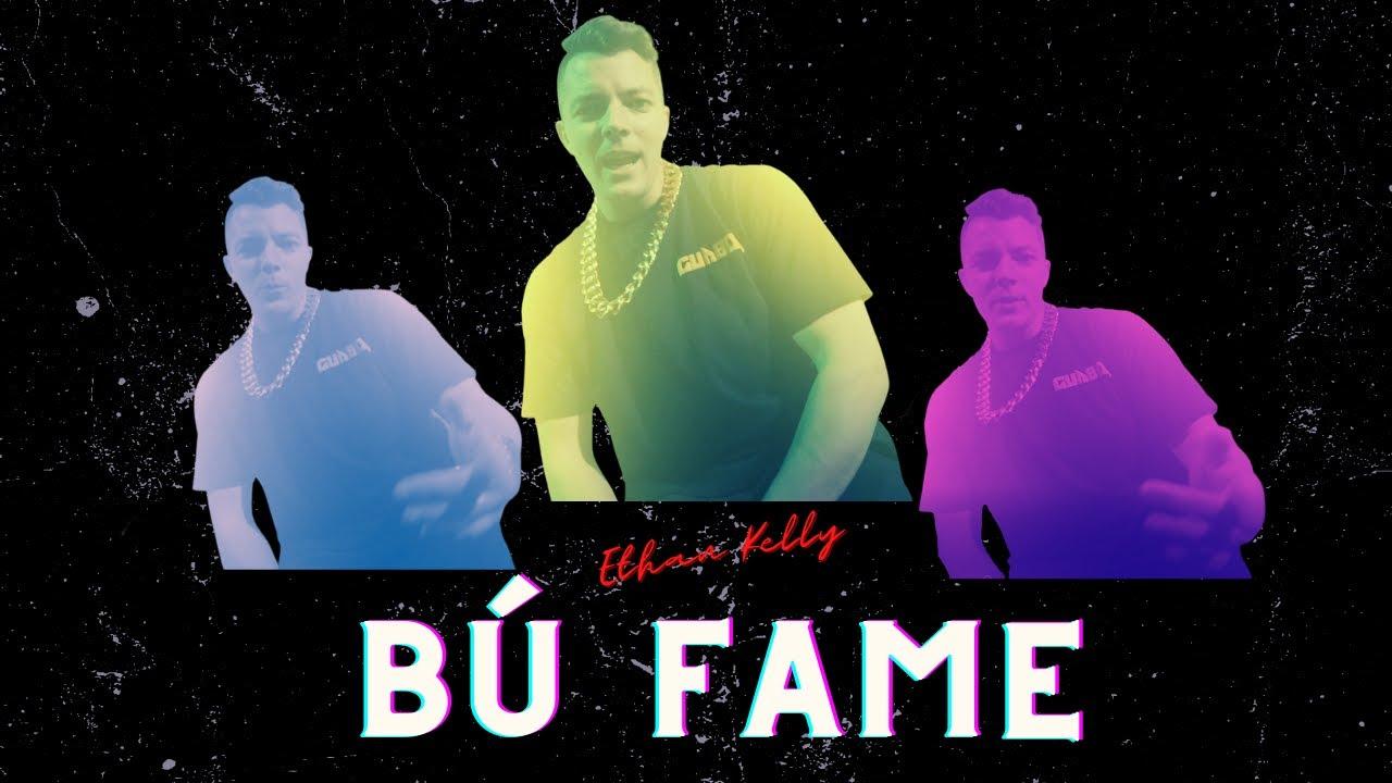 BU FAME - ETHAN KELLY THẰNG ÚCVIỆT (OFFICIAL MV) - YouTube