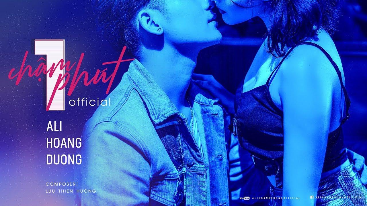 ALI HOÀNG DƯƠNG - CHẬM MỘT PHÚT | Official MV 2019 - YouTube