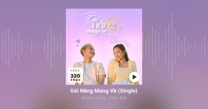 Gói Nắng Mang Về (Single) - Hoàng Dũng, Châu Bùi - Zing MP3