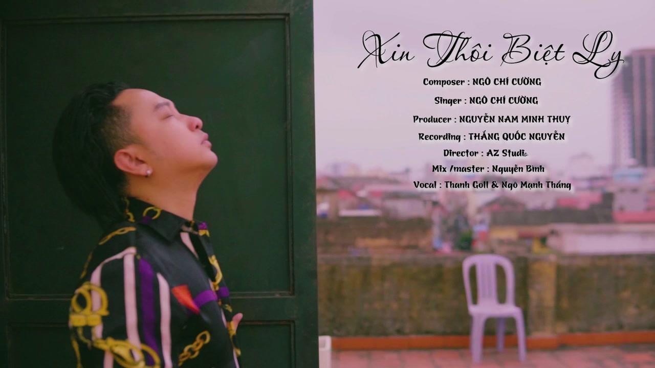 Xin Thôi Biệt Ly - Ngô Chí Cường - Video Clip MV HD - Zing MP3