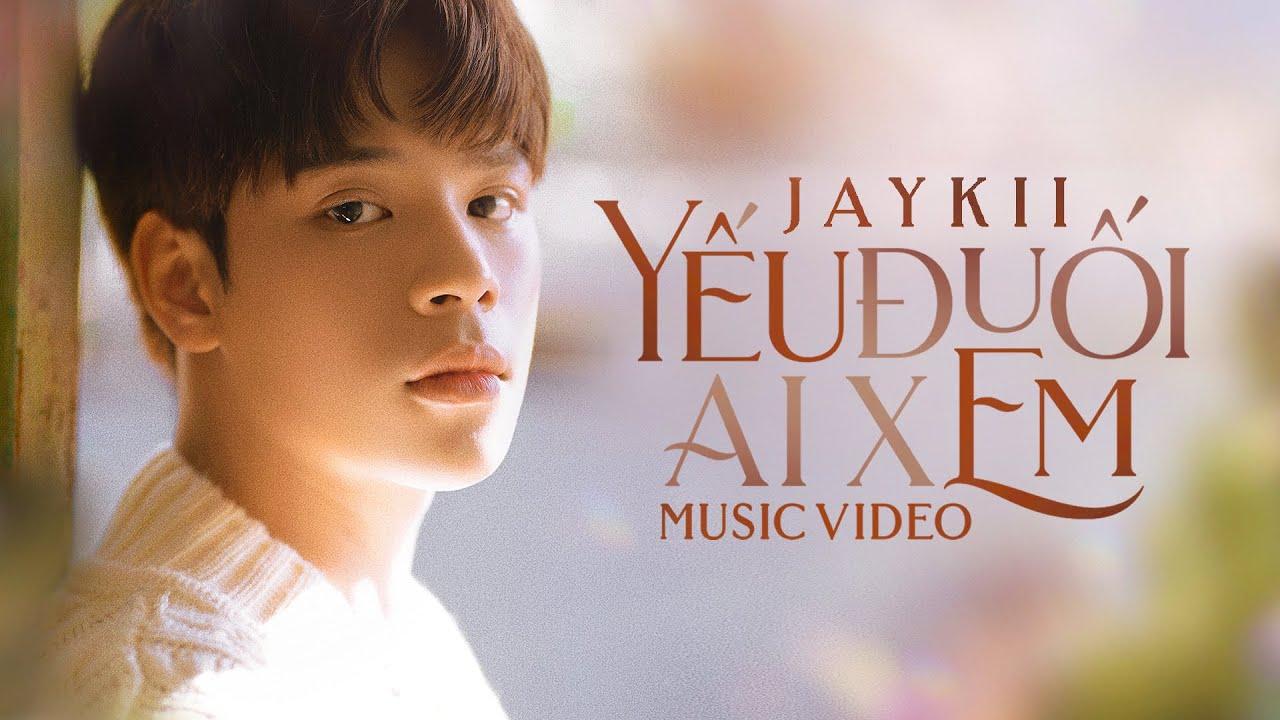 JayKii | YẾU ĐUỐI AI XEM - OFFICIAL MUSIC VIDEO - YouTube