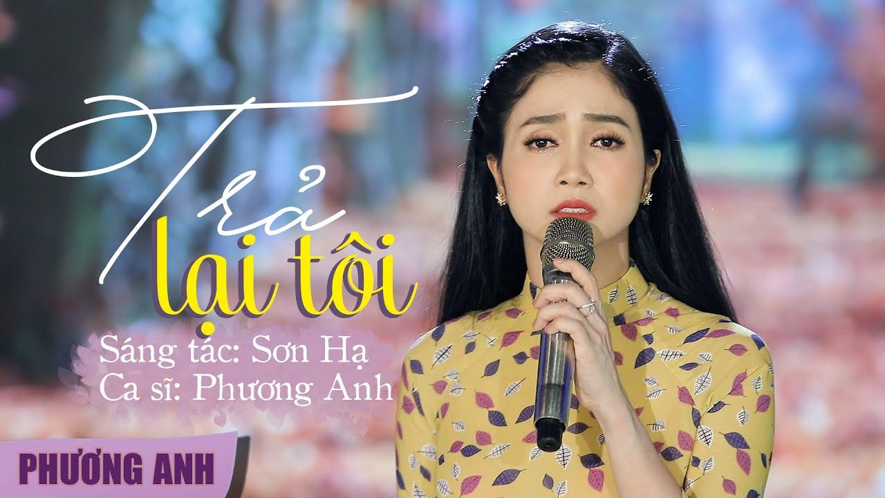Trả Lại Tôi - Phương Anh (Official MV) | St: Sơn Hạ - YouTube