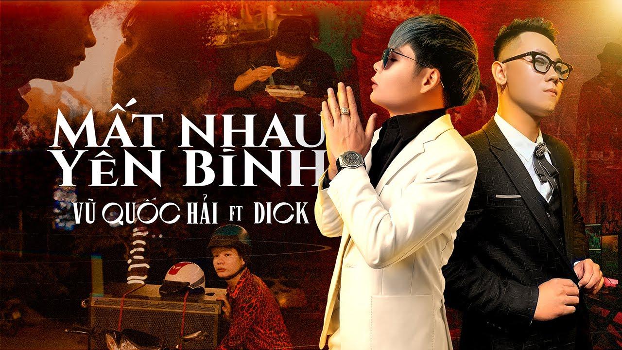 MẤT NHAU YÊN BÌNH | VŨ QUỐC HẢI ft DICK | OFFICIAL MV - YouTube