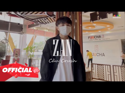 CÂU CRUSH - ZAN (OFFICIAL MUSIC VIDEO) - YouTube