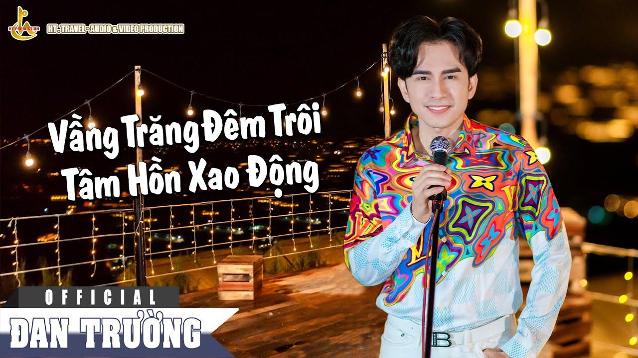 LK VẦNG TRĂNG ĐÊM TRÔI - TÂM HỒN XAO ĐỘNG    ĐAN TRƯỜNG    OFFICIAL MV -  YouTube
