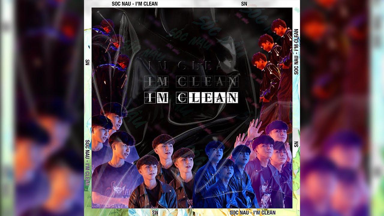 I'm Clean - Sóc Nâu | Official Lyric Video - YouTube