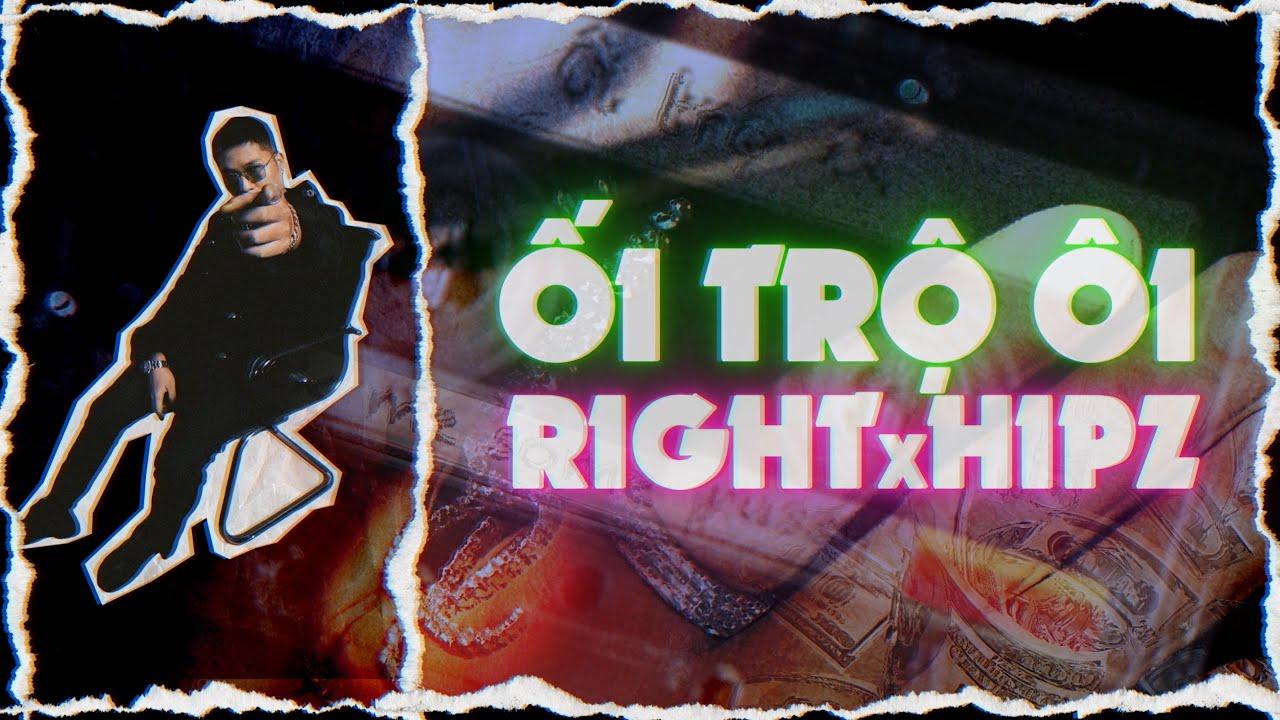 ÔI TRỘ ÔI / CHỌI | RIGHT x HIPZ | OFFICIAL MUSIC VIDEO - YouTube