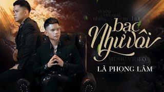 BẠC NHƯ VÔI - LÃ PHONG LÂM | OFFICIAL MUSIC VIDEO - YouTube