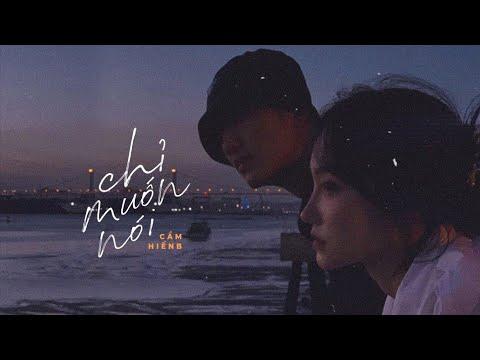 Chỉ Muốn Nói - Cầm ft. Hiền B / OFFICIAL - YouTube
