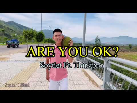 Trailer Official - Are You Ok ? | Soytiet ft.Thirstpro - YouTube