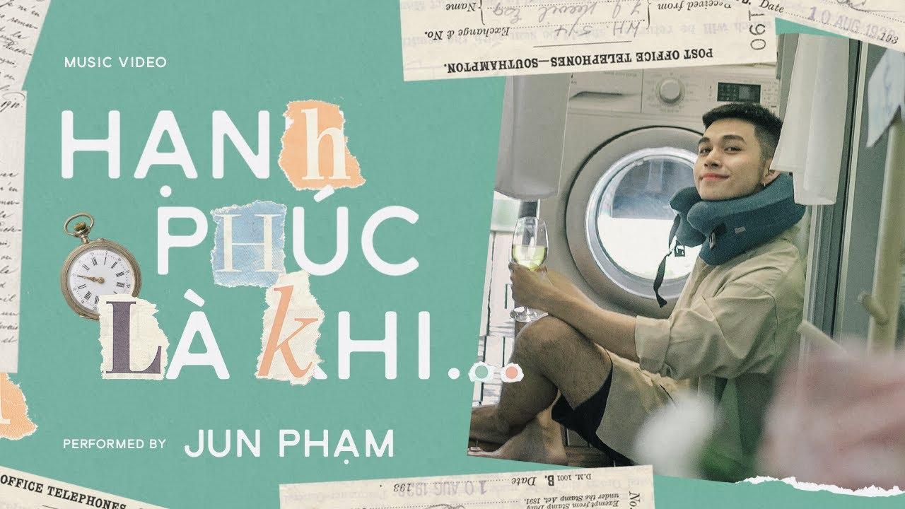 Jun Phạm - Hạnh Phúc Là Khi...  Official Music Video - YouTube